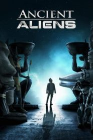 Ancient Aliens – Unerklärliche Phänomene