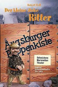 Augsburger Puppenkiste – Der kleine dicke Ritter