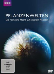 Pflanzenwelten – Die heimliche Macht auf unserem Planeten