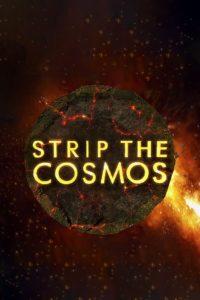 Strip the Cosmos – Im Innersten des Universums