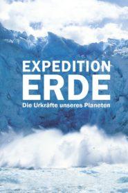 Expedition Erde – Die Urkräfte unseres Planeten