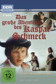 Das große Abenteuer des Kaspar Schmeck